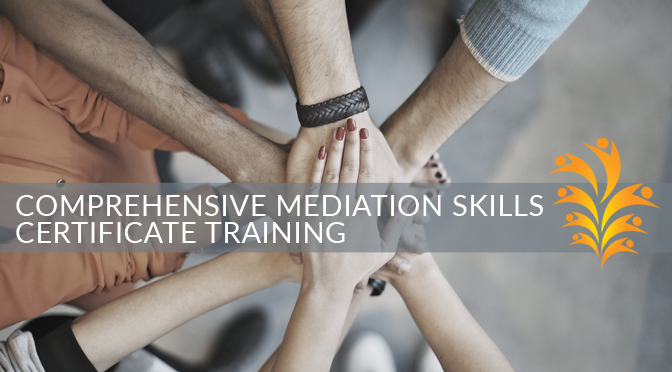 Comprehensive Mediation Skills Certificate Training